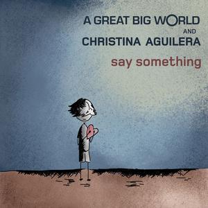 Say Something(热度:128)由✘翻唱,原唱歌手A Great Big World