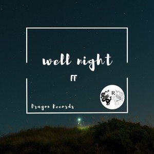 Well Night
