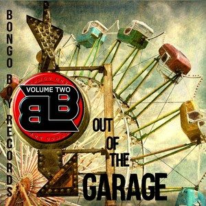 Bongo Boy Records: Out of the Garage, Vol. 2