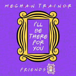 i'll be there for you(