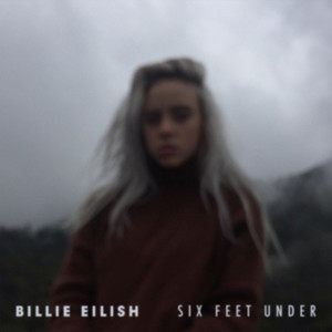 Six Feet Under原唱是Billie Eilis