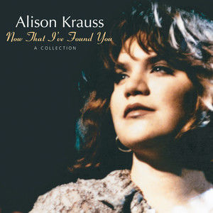 When You Say Nothing At All(热度:13)由W白白翻唱,原唱歌手Alison Krauss