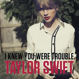 I Knew You Were Trouble(热度:31)由有恬有涵翻唱,原唱歌手Taylor Swift