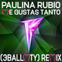 Me Gustas Tanto (feat. 3BallMTY) [3BallMTY Remix] - Single