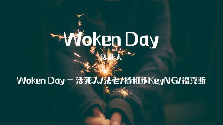 woken+day