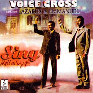 Voice Of The Cross Brothers Lazarus & Emmanuel