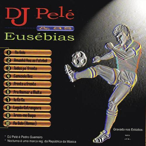 DJ Pelé & as Eusébias