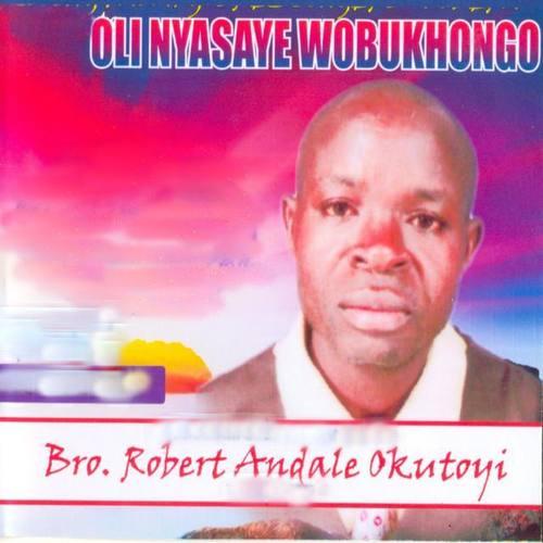 Bro. Robert Andale Okutoyi