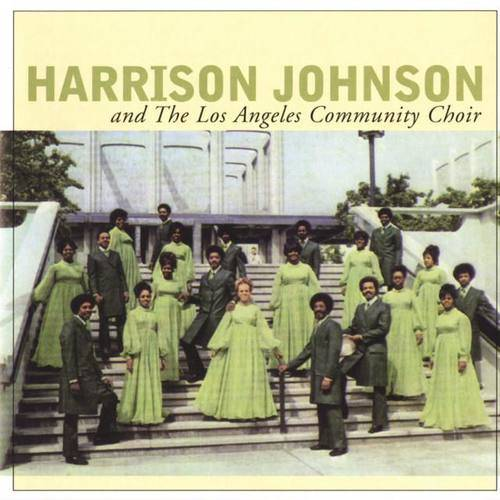 Harrison Johnson And The Los Angeles Community Choir