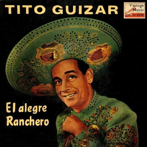 """Tito Guizar """"El Alegre Ranchero"""""""