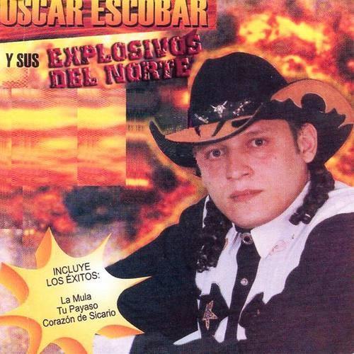 Oscar Escobar y Sus Explosivos del Norte