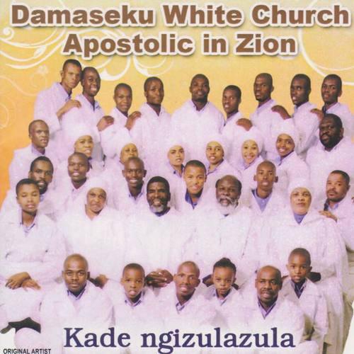 Damaseku White Church Apostolic in Zion