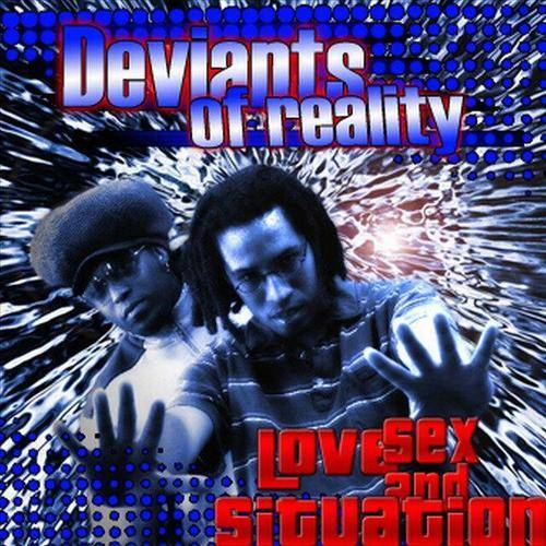 Deviants of Reality