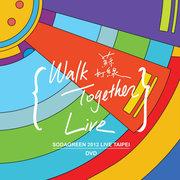 Walk Together Live 2012台北小巨蛋演唱会