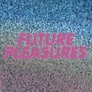 Future Pleasures