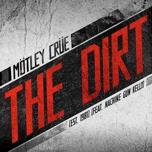 The Dirt (Est. 1981) (feat. Machine Gun Kelly) 2019 Machine Gun Kelly
