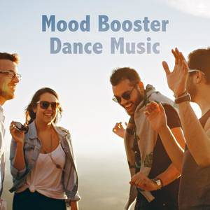 Mood Booster Dance Music