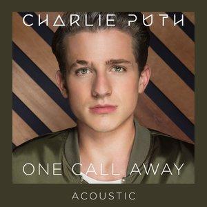 One Call Away(Acoustic)(热度:94)由wassup qmkg翻唱,原唱歌手Charlie Puth