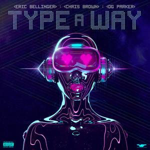 Type a Way 2019 Eric Bellinger; Chris Brown