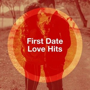 First Date Love Hits