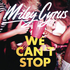 We Can't Stop - Single