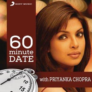 60 Minute Date with Priyanka Chopra