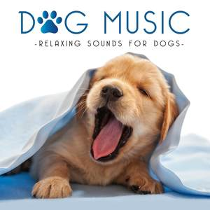 Dog Music - Relaxing Music for Dogs