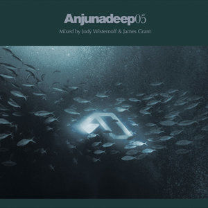 Anjunadeep 05 - Mixed by Jody Wisternoff and James Grant