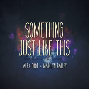 Something Just Like This(热度:31271)由Ro$ie翻唱,原唱歌手Alex Goot/Madilyn Bailey