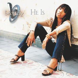 He Is (album version) 2002 Brandy