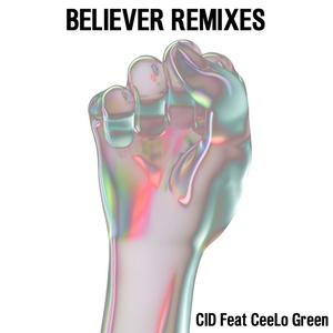 ฟังเพลงอัลบั้ม Believer (feat. CeeLo Green) [Remixes]