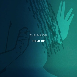 Album Hold Up from Thai Mason