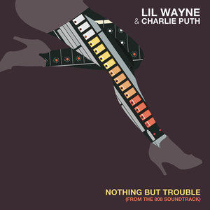 """Nothing but Trouble (From """"808 the Soundtrack"""")"""