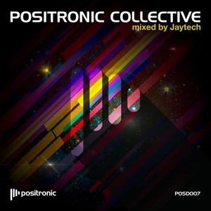 Positronic Collective (Mixed by Jaytech)