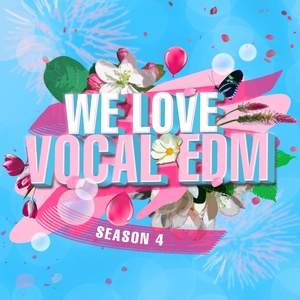 WE LOVE VOCAL EDM, Season 4