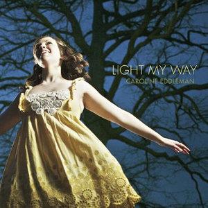 Light My Way(热度:74)由小太阳翻唱,原唱歌手Caroline Eddleman