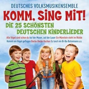 Komm sing mit! Die 25 schönsten deutschen Kinderlieder