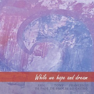 While We Hope and Dream