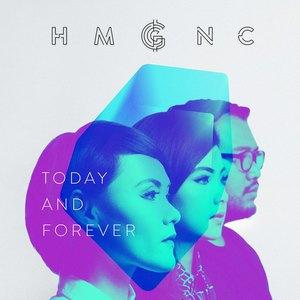 Today And Forever dari HMGNC