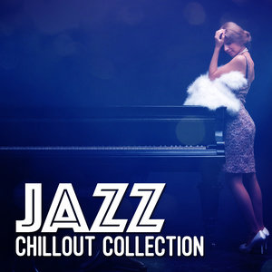 Chillout Jazz的專輯Jazz Chillout Collection