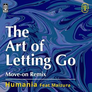 The Art Of Letting Go (Remix Version) dari Humania