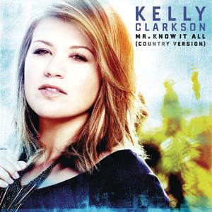 收聽Kelly Clarkson的Mr. Know It All (Country Version)歌詞歌曲