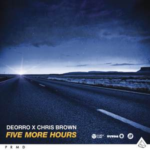Five More Hours(Deorro x Chris Brown)