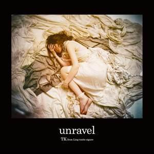 Unravel(热度:22)由G_翻唱,原唱歌手TK from 凛として時雨