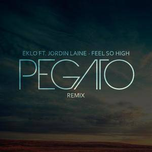 Feel So High (feat. JordinLaine) (Pegato Remix)