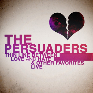 Album Thin Line Between Love and Hate & Other Favorites - Live from The Persuaders