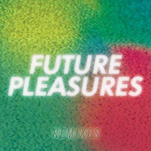 Future Pleasures (Remixes)