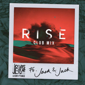 Rise (Jonas Blue & Eden Prince Club Mix)