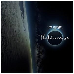 The Universe dari For Revenge