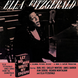Ella Fitzgerald的專輯Let No Man Write My Epitaph (Remastered)
